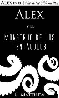 Alex Y El Monstruo De Los Tentáculos - copertina