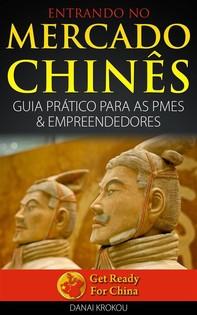 Entrando No Mercado Chinês          Guia Prático Para As Pmes & Empreendedores - Librerie.coop