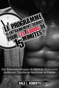 Le Programme D'Entraînement Debout Pour Les Abdos De 15 Minutes - Librerie.coop