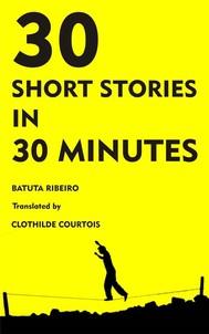 30 Stories In 30 Minutes - copertina