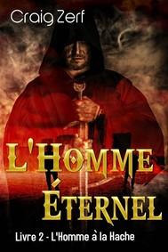 L'homme Éternel - Livre 2 : L'homme À La Hache - copertina