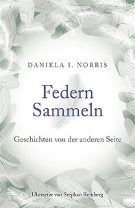 Federn Sammeln: Geschichten Von Der Anderen Seite - Librerie.coop