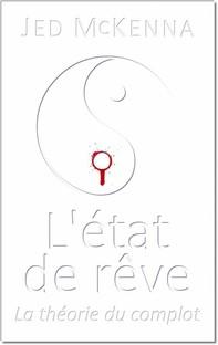 L'état De Rêve - La Théorie Du Complot - Librerie.coop