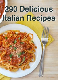 290 Delicious Italian Recipes - copertina