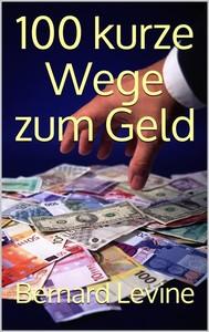 100 Kurze Wege Zum Geld - copertina