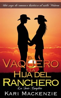 El Vaquero Y La Hija Del Ranchero: La Serie Completa - Librerie.coop