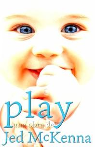 Play: Una Obra De Jed Mckenna - Librerie.coop