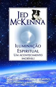 Iluminação Espiritual: Um Acontecimento Incrível! - Librerie.coop