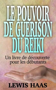 Le Pouvoir De Guérison Du Reiki - Un Livre De Découverte Pour Les Débutants - Librerie.coop