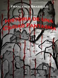 Historia De Una Ciudad Fantasma - copertina