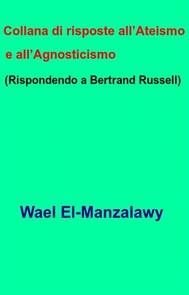 Collana Di Risposte All'Ateismo E All'Agnosticismo  (Rispondendo A Bertrand Russell) - copertina