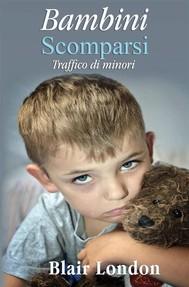 Bambini Scomparsi: Traffico Di Minori - copertina