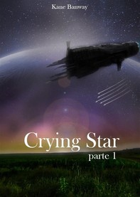 Crying Star, Parte 1 - Librerie.coop