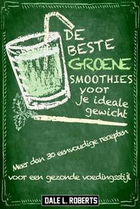 De Beste Groene Smoothies Voor Je Ideale Gewicht - Librerie.coop