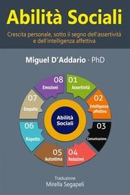 Abilità   Sociali -Crescita Personale, Sotto Il Segno Dell'Assertività  E Dell'Intelligenza Affettiva- - copertina