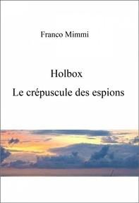 Holbox: Le Crépuscule Des Espions. - Librerie.coop