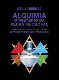 Alquimia - O Mistério Da Pedra Filosofal - copertina