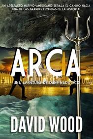 Arca: Una Aventura De Dane Maddock - copertina