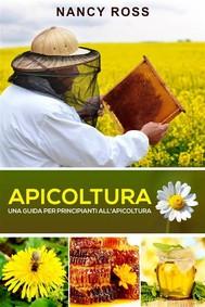 Apicoltura: Una Guida Per Principianti All'apicoltura - copertina