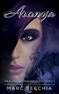 Aranya – Dragões Metamorfósicos Livro 1 - copertina