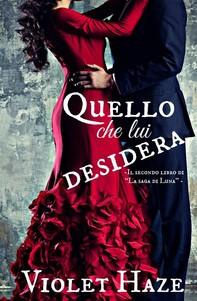 """Quello Che Lui Desidera -Il Secondo Libro Di """"La Saga Di Luna"""" - - Librerie.coop"""