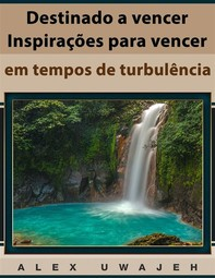 Destinado A Vencer: Inspirações Para Vencer Em Tempos De Turbulência - Librerie.coop