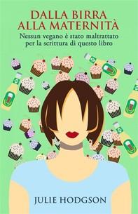 Dalla Birra Alla Maternità - Librerie.coop