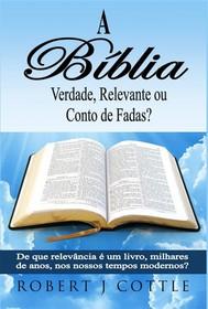 A Bíblia Verdade, Relevante Ou Conto De Fadas? - copertina