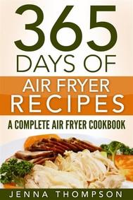 Air Fryer: 365 Days Of Air Fryer Recipes: A Complete Air Fryer Cookbook - copertina