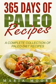 365 Days Of Paleo Recipes: A Complete Collection Of Paleo Diet Recipes - copertina