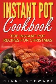 Instant Pot Cookbook: Top Instant Pot Recipes For Christmas - Librerie.coop
