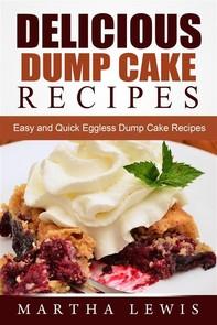 Delicious Dump Cake Recipe Book: Easy and Quick Eggless Dump Cake Recipes - Librerie.coop