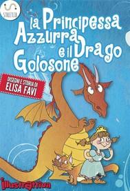 La Principessa Azzurra e il Drago Golosone, libro illustrato per bambini - copertina