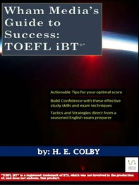 Wham Media's Guide to Success: TOEFL iBT® - Librerie.coop