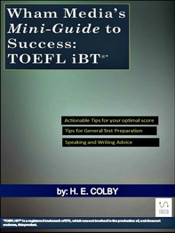 Wham Media's Mini-Guide to Success: TOEFL iBT® - Librerie.coop
