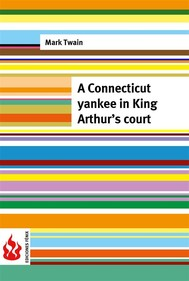 A Connecticut yankee in King Arthur's court (low cost). Limited edition - copertina