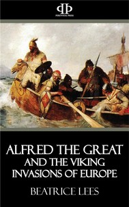 Alfred the Great and the Viking Invasions of Europe - copertina
