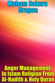 Anger Management In Islam Religion From Al-Hadith & Holy Quran - copertina