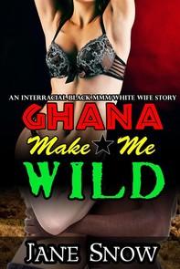 Ghana Make Me Wild - Librerie.coop
