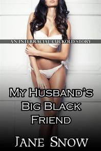 My Husband's Big Black Friend (An Interracial Cuckold Story) - Librerie.coop