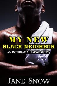 My New Black Neighbor (Interracial Black M/White F Erotica) - Librerie.coop
