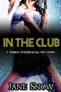 In The Club (Interracial Black M / White F Public Erotic Romance) - Librerie.coop