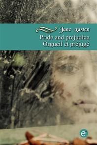 Pride and prejudice/Orgueil et préjugé (bilingual edition/édition bilingue) - Librerie.coop