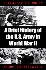 A Brief History of the U.S. Army in World War II - copertina