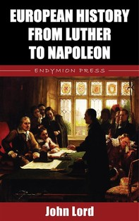European History from Luther to Napoleon - Librerie.coop