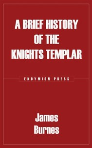 A Brief History of the Knights Templar - copertina