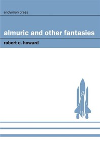 Almuric and Other Fantasies - Librerie.coop