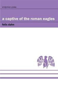 A Captive of the Roman Eagles - Librerie.coop