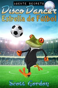 Agente Secreto Disco Dancer: Estrella de Fútbol - copertina