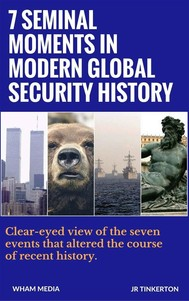 7 Seminal Momets in Modern Global Security History - copertina